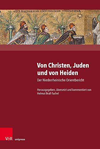 Von Christen, Juden und von Heiden: Der Niederrheinische Orientbericht