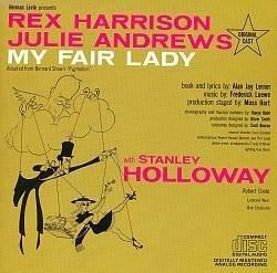 My Fair Lady (1959 Original London Cast) [Audio CD] Alan Jay Lerner; Frederick Loewe; Rex Harrison; Julie Andrews; Stanley Holloway and Robert Coote