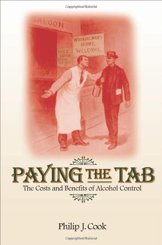 Paying the Tab: The Costs and Benefits of Alcohol Control
