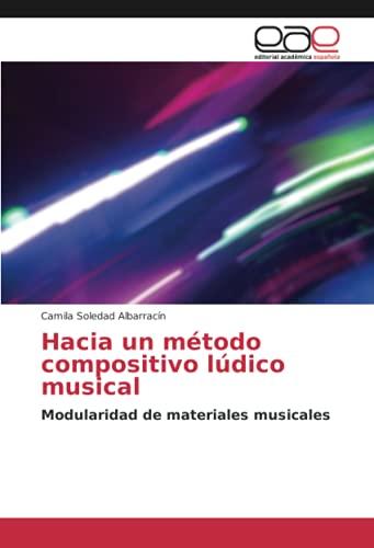 Hacia un método compositivo lúdico musical: Modularidad de materiales musicales