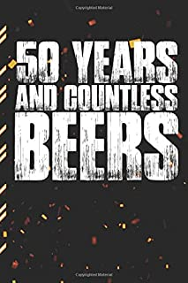 50 Years And Countless Beers: Gag Gift Sarcastic | Sassy Anniversary Journal | Happy Anniversary | Pet Parents | Animal Lover | Dog | Cat | Gift Under 10 | 6X9 | Punny Keepsake