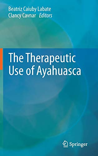 The Therapeutic Use of Ayahuasca