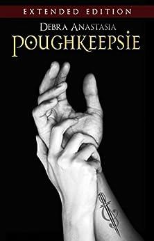 Poughkeepsie - Extended Edition (The Poughkeepsie Brotherhood Series Book 5) by [Debra Anastasia]