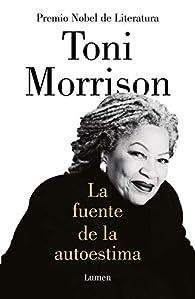 La fuente de la autoestima par  Toni Morrison