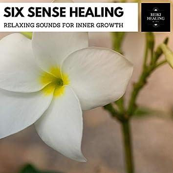 Six Sense Healing - Relaxing Sounds For Inner Growth