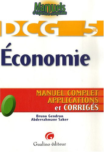 Economie DCG5 : Manuel complet, applications et corrigés