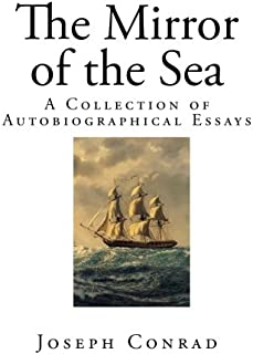 The Mirror of the Sea: A Collection of Autobiographical Essays