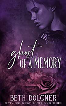 Book cover image for Ghost of a Memory (Betty Boo, Ghost Hunter Book 3)