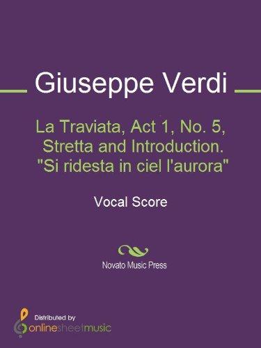 La Traviata, Act 1, No. 5, Stretta and Introduction.