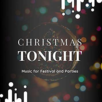 Christmas Tonight - Music For Festival And Parties