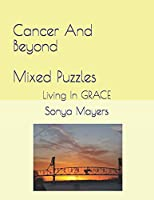 Cancer and Beyond Mixed Puzzles: Living In GRACE