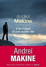 L'Archipel d'une autre vie d'Andrei Makine