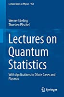 Lectures on Quantum Statistics: With Applications to Dilute Gases and Plasmas (Lecture Notes in Physics)
