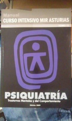 PSIQUIATRÍA. Trastornos mentales y del comportamiento. Manual curso intensivo Mir Asturias (Oviedo, 2009)