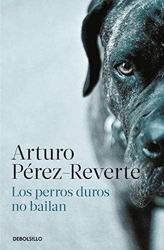 Los perros duros no bailan (Best Seller)