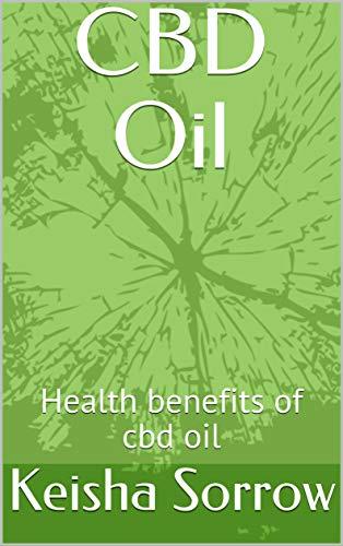 CBD Oil: Health benefits of cbd oil...