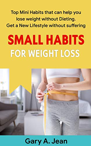 SMALL HABITS FOR WEIGHT LOSS: Top Mini Habits that can help you lose weight without dieting. Get a new lifestyle without suffering