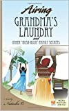 Airing Grandma's Laundry and other hush hush family secrets (English Edition)