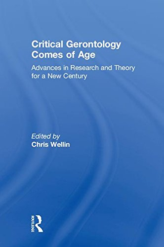 Critical Gerontology Comes of Age: Advances in Research and Theory for a New Century