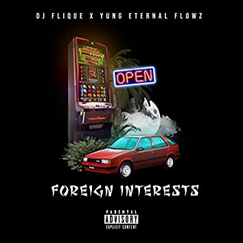 Foreign Interests (feat. Yung Eternal Flowz)
