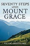 SEVENTY STEPS UPON MOUNT GRACE (0)
