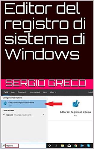 Editor del registro di sistema di Windows (Libri di informatica, barzellette, criptovalute e manutenzione auto Vol. 10) (Italian Edition)