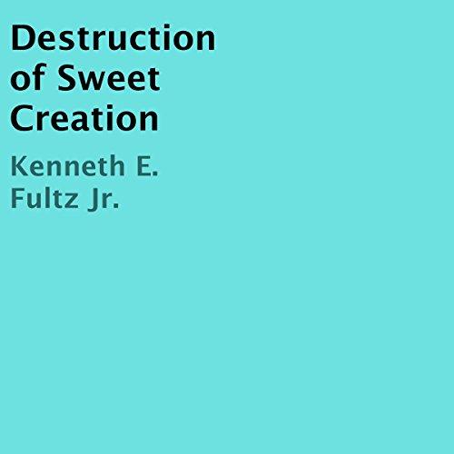 Destruction of Sweet Creation audiobook cover art