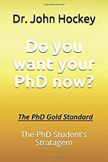 Do you want your PhD now?: The PhD Student's Stratagem