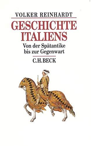 Geschichte Italiens: Von der Spätantike bis zur Gegenwart (Beck's Historische Bibliothek)