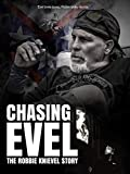Chasing Evel: The Robbie Knievel Story