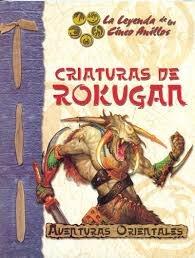 CRIATURAS DE ROKUGAN AVENTURAS ORIENTALES