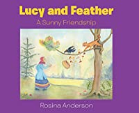 Lucy and Feather: A Sunny Friendship