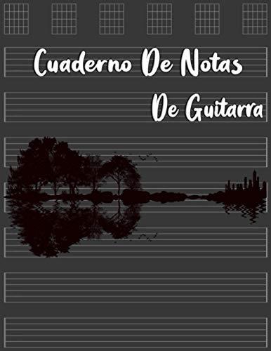 Cuaderno de Notas de Guitarra: libro Música para guitarra Notas musicales, Tabulación de guitarra en blanco Libros de música diario de papel ... y acordes grandes para escribir fácilmente