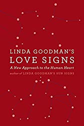 Linda Goodmans Love Signs: A New Approach to the Human Heart