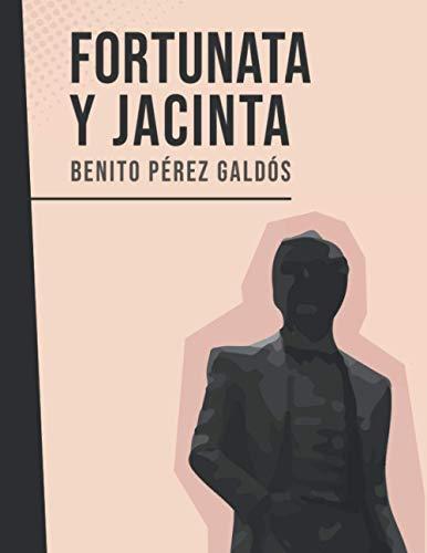 Fortunata y Jacinta: Benito Pérez Galdós