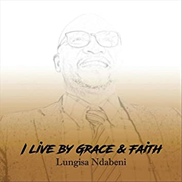 I Live by Grace and Faith(Remastered)
