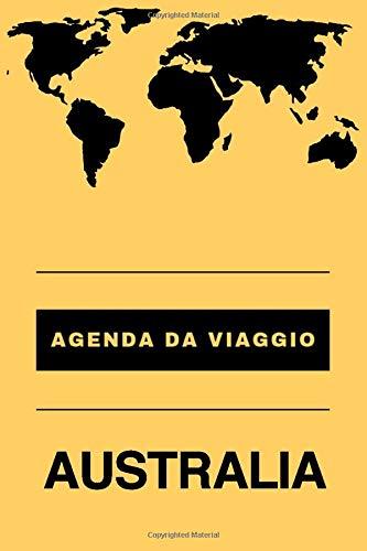 Agenda da viaggio AUSTRALIA: Diario   Taccuino per scrivere se stessi   Regalo perfetto per ogni viaggiatore