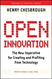 Open Innovation: The New Imperative for Creating and Profiting from Technology