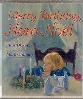 Merry Birthday, Nora Noel