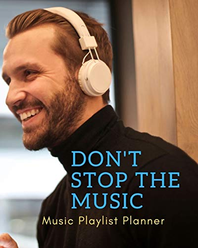 Don\'t Stop The Music: DJ mix playlist journal Weekly Planner for Work and Personal Everyday Use Jazz, Rap, Love, Soul and others   Review Playlist Diary Journal