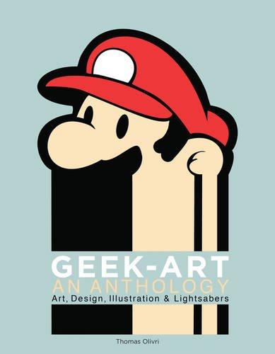Geek-Art: an anthology : art, design, illustration & pop culture
