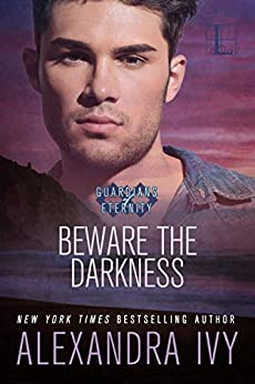 Beware the Darkness (Guardians of Eternity Book 14) by [Alexandra Ivy]