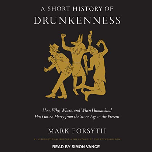 A Short History of Drunkenness audiobook cover art