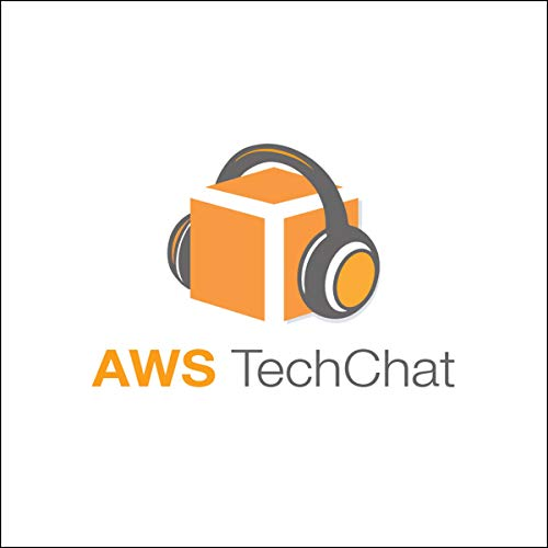 Couverture de AWS TechChat #31: Innovate Quickly with AWS