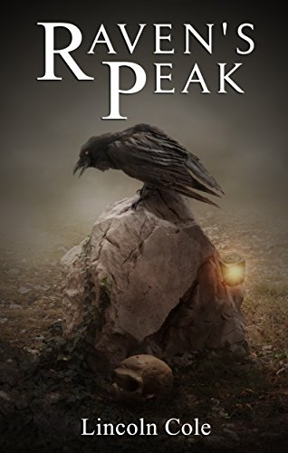 Book: Raven's Peak (World on Fire Book 1) by Lincoln Cole