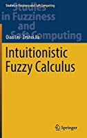 Intuitionistic Fuzzy Calculus (Studies in Fuzziness and Soft Computing, 353)