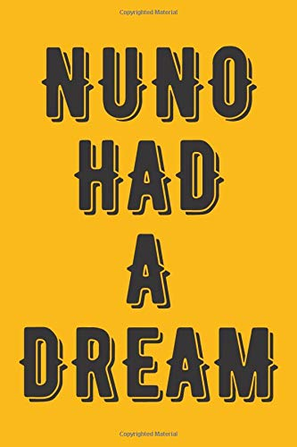 NUNO HAD A DREAM: Nuno Notebook / Notepad / Journal / Diary for Fans, Gifts for Men Boys Women Girls Kids, 120 Lined Pages A5.