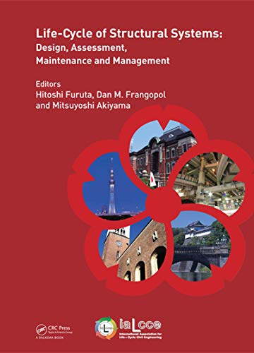 Life-Cycle of Structural Systems: Design, Assessment, Maintenance and Management (Life-Cycle of Civi