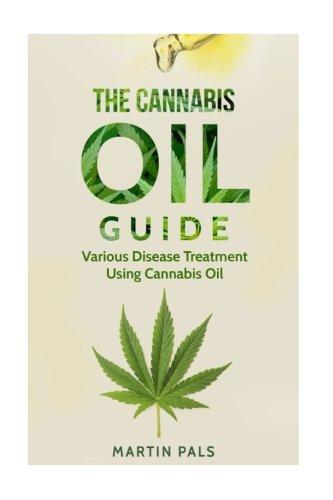 Cannabis oil guide: Disease Treatments Using Cannabis Oil (Medical marijuana, hemp oil, extracts)