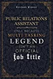 Public Relations Assistant Only Because Multi Tasking Legend Isn't An Official Luxury Job Title Working Cover Notebook Planner: A5, Event, Mom, ... 120 Pages, Goal, 5.24 x 22.86 cm, Weekly -  Independently published
